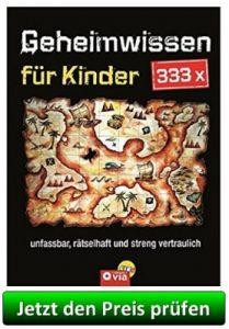 333 x Geheimwissen für Kinder: Unfassbar, rätselhaft und streng vertraulich - Jetzt den Preis prüfen